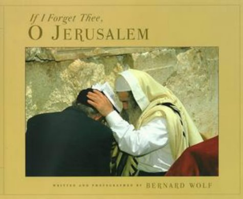 If I Forgot Thee, O Jerusalem, Bernard Wolf