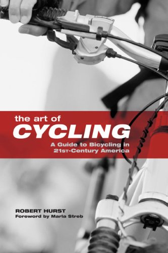 The Art of Cycling: A Guide to Bicycling in 21st-Century America