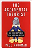 The Accidental Theorist: And Other Dispatches from the Dismal Science (0393046389) by Paul R. Krugman