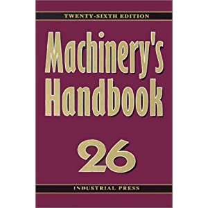 Machinery's Handbook - Franklin D Jones, Henry H Ryffel, Erik Oberg, Christopher J McCauley, Ricardo M Heald