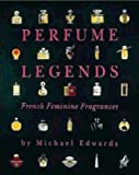 Perfume Legends: French Feminine Fragrances (0646277944) by Edwards, Michael