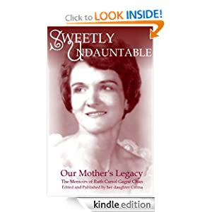 Sweetly Undauntable, Our Mother's Legacy
