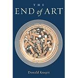 The End of Art ~ Donald B. Kuspit