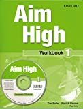 Aim High Level 1: Workbook & CD-ROM: 1: A New Secondary Course Which Helps Students Become Successful, Independent Language Learners (0194453219) by Falla, Tim