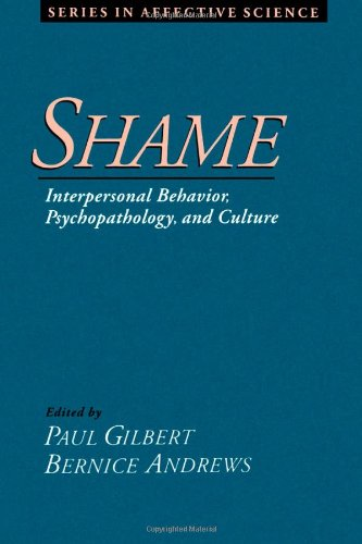 Shame: Interpersonal Behavior, Psychopathology, and Culture (Series in Affective Science)