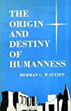 img - for The origin and destiny of humanness: An interpretation of the Gospel according to Matthew book / textbook / text book