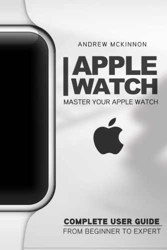 Apple Watch: Master Your Apple Watch