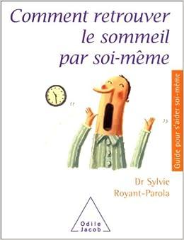 comment retrouver le sommeil par soi meme par le dr royant parola