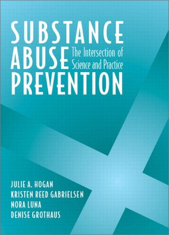 Substance Abuse Prevention: The Intersection of Science...