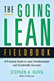 img - for The Going Lean Fieldbook: A Practical Guide to Lean Transformation and Sustainable Success book / textbook / text book
