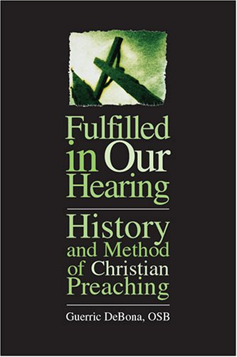 Fulfilled in Our Hearing: History and Method of Christian...