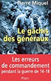 Le Gachis des G�n�raux par Miquel