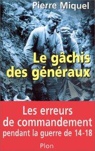 Le Gachis des G�n�raux par Pierre Miquel