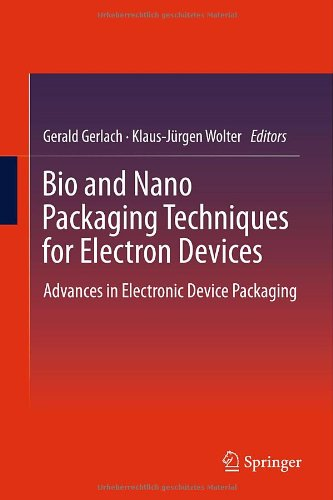 Bio and Nano Packaging Techniques for Electron Devices: Advances in Electronic Device Packaging