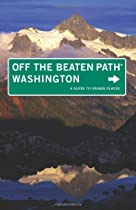 Washington Off the Beaten Path, 8th: A Guide to Unique Places (Off the Beaten Path Series)