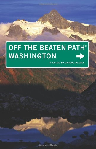 Washington Off the Beaten Path®, 8th: A Guide to Unique Places (Off the Beaten Path Series)