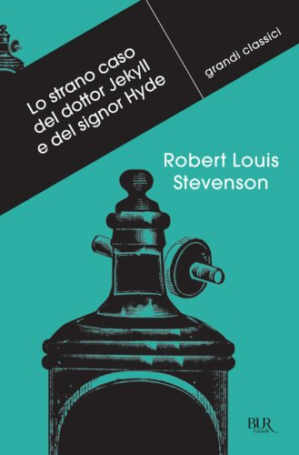 Stevenson, R. L. - Lo strano caso del dottor Jekyll e del signor Hyde (Grandi classici)