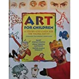 Art for Children: A Step-by-Step Guide for the Young Artist (0785805117) by Angela Gair