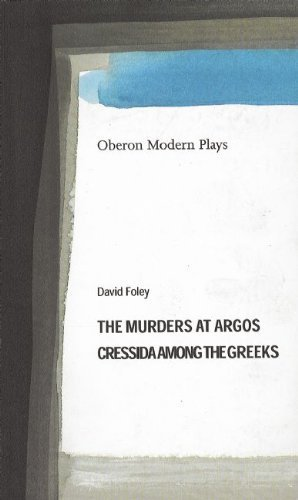 the-murders-at-argos-cressida-among-the-greeks-oberon-modern-playwrights-by-david-foley-2003-03-03
