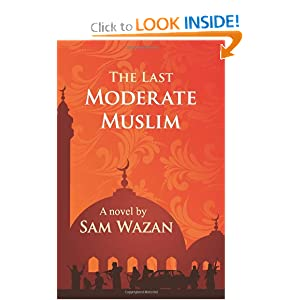 The Last Moderate Muslim: A Journey to Civility (Volume 1)