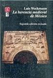 img - for LA HERENCIA MEDIEVAL DE MEXICO, (E) book / textbook / text book
