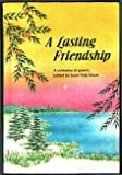 A Lasting Friendship: A Collection of Poems (0883962314) by Schutz, Susan Polis