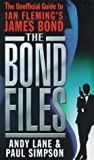 The Bond Files: The Definitive Unofficial Guide to Ian Fleming's James Bond (0753502186) by Lane, Andy