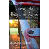 Crossing the Bridge of Autism, Our family Story