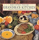 img - for Recipes from Grandma's Kitchen: A Sampler of Timeless American Home Cooking book / textbook / text book