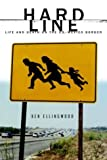 img - for Hard Line: Life and Death on the U.S.-Mexico Border book / textbook / text book
