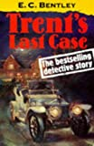 img - for Trent's Last Case (Oxford Popular Fiction) book / textbook / text book