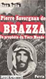 img - for Pierre Savorgnan de Brazza, un prophete du Tiers Monde (French Edition) book / textbook / text book