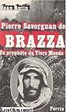 img - for Pierre Savorgnan de Brazza, un prophete du Tiers Monde (French Edition) book / textbook / text book