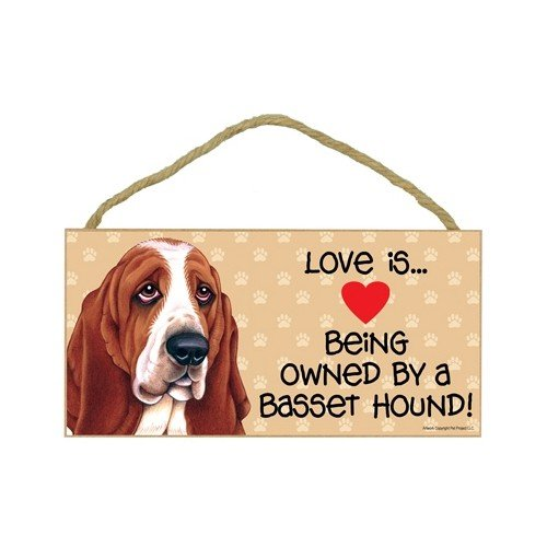 Basset Hound (Love is being owned by) Door Sign 5''x10''