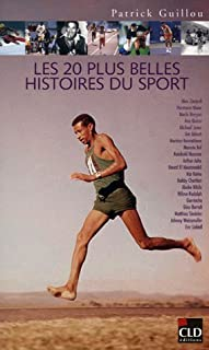 Les 20 plus belles histoires du sport, Guillou, Patrick