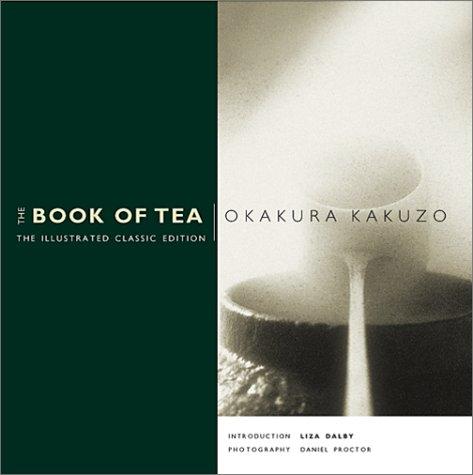 The Book of Tea: The Illustrated Classic Edition, Kakuzo Okakura