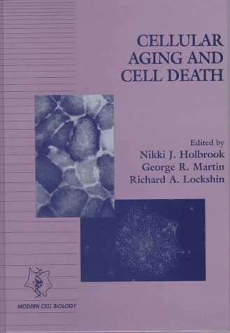 Cellular Aging and Cell Death (Modern Cell Biology)