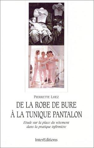 De la robe de bure à la tunique pantalon : Etude sur la place du vêtement dans la pratique infirmière