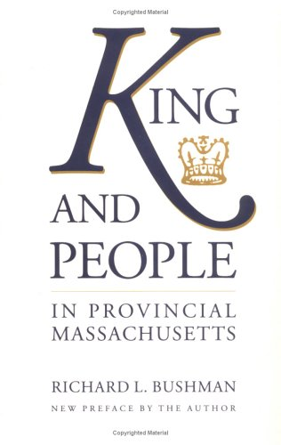 King and People in Provincial Massachusetts (Institute of Early American History & Culture)