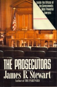 The Prosecutors: Inside the Offices of the Government's Most Powerful Lawyers, JAMES B. STEWART