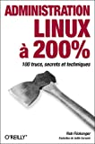echange, troc Rob Flickenger - Administration Linux à 200%