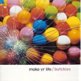 Make Yr Lifeby Butchies