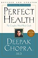 Perfect Health--Revised and Updated: The Complete Mind Body Guide