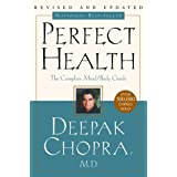 Perfect Health: The Complete Mind/Body Guide, Revised and Updated Edition ~ Deepak Chopra