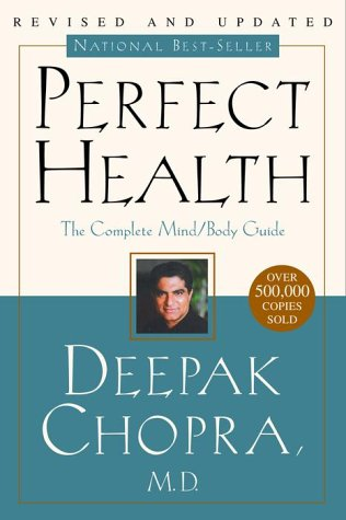 Perfect Health--Revised and Updated: The Complete Mind Body Guide, by Deepak Chopra M.D.