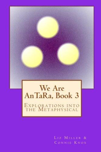 We Are AnTaRa, Book 3: Explorations into the Metaphysical