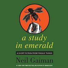 A Study in Emerald (       UNABRIDGED) by Neil Gaiman Narrated by Neil Gaiman