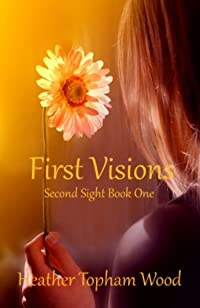 First Visions: Second Sight Book One by Heather Topham Wood ebook deal