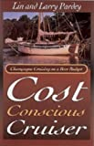 img - for THE COST CONSCIOUS CRUISER: CHAMPAGNE CRUISING ON A BEER BUDGET book / textbook / text book