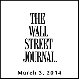 The Morning Read from The Wall Street Journal, March 03, 2014 Newspaper / Magazine